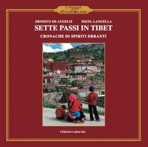 Sette passi in Tibet. Cronache di spiriti erranti