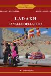 Ladakh. La valle della luna